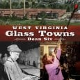 Submitted by Bill Clements: There has never been an effort to take a broad, comprehensive look at West Virginia's rich heritage of glass production. All […]