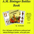 Jim Bender on A.M. Bininger Bottles: 'Day Dreams' Ready for Collectors By Bill Baab During a dig in Savannah, Georgia more than 40 years ago, a […]