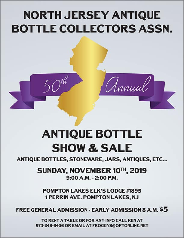 Golden Anniversary – North Jersey Antique Bottle Collectors Assn. 50th Annual Show & Sale @ Pompton Lakes Elks Lodge No. 1895