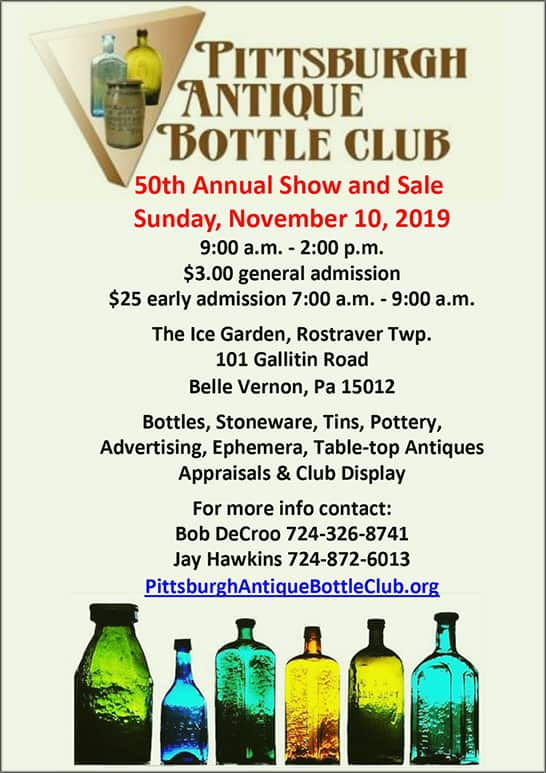 Pittsburgh Antique Bottle Club's 50th Annual Show and Sale @ Ice Garden Rostraver TWP